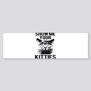 SHOW ME YOUR KITTIES FUNNY CAT HEAD TEE Sticker (B
