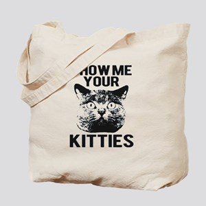 SHOW ME YOUR KITTIES FUNNY CAT HEAD TEE Tote Bag