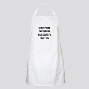 Surely not everybody was kung fu fighting Apron