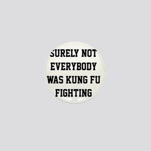 Surely not everybody was kung fu fighting Mini But