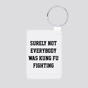 Surely not everybody was kung fu fighting Aluminum