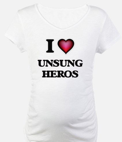 I love Unsung Heros Shirt