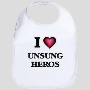 I love Unsung Heros Baby Bib
