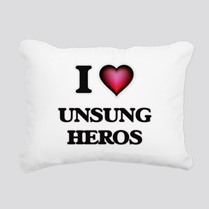 I love Unsung Heros Rectangular Canvas Pillow