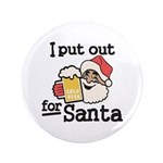 I Put Out for Santa Button