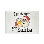 I Put Out for Santa Magnets