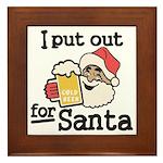 I Put Out for Santa Framed Tile