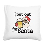 I Put Out for Santa Square Canvas Pillow