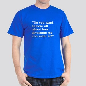 """Want To Hear About My Character?"" Tee T"