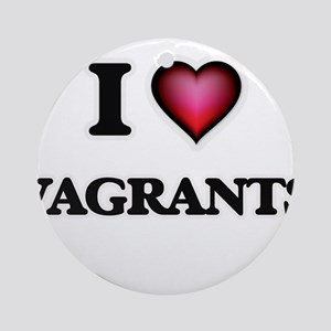 I love Vagrants Round Ornament