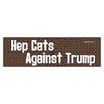 Hep Cats against Trump Bumper Sticker