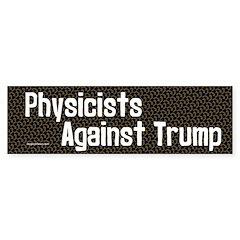 Physicists Against Trump Bumper Bumper Sticker