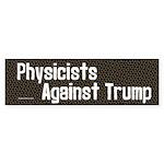 Physicists Against Trump Bumper Sticker