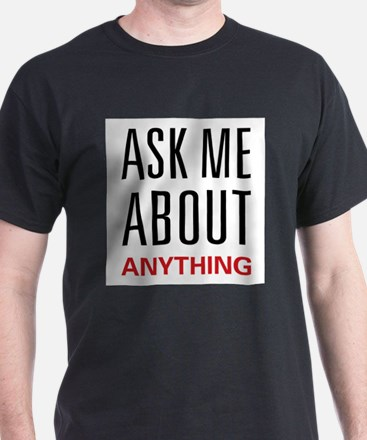 Ask Me Anything T-Shirt