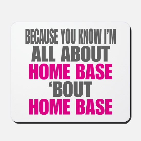I'm All About Home Base Mousepad