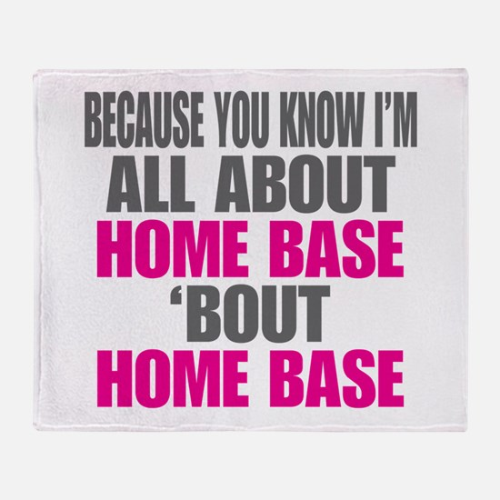 I'm All About Home Base Throw Blanket
