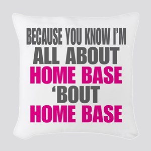 I'm All About Home Base Woven Throw Pillow