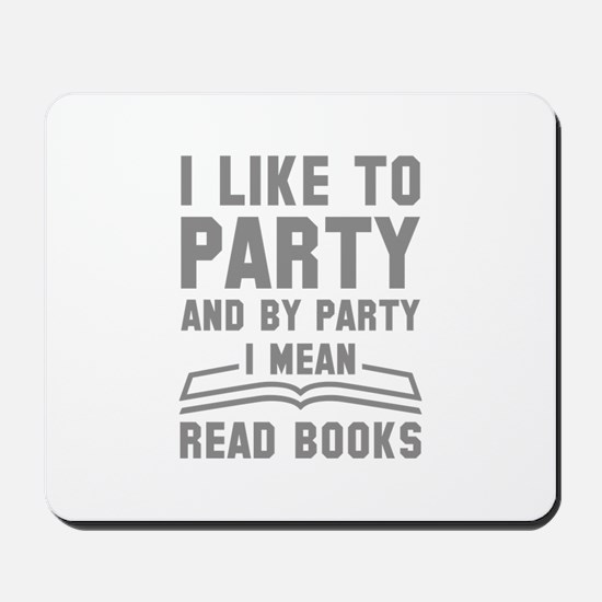 I Like To Party Mousepad