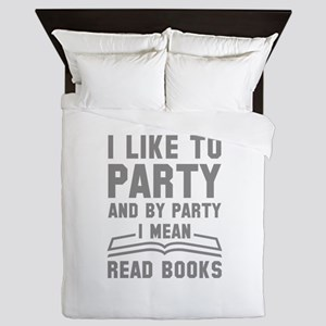 I Like To Party Queen Duvet