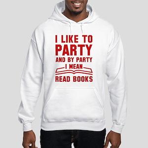 I Like To Party Hooded Sweatshirt