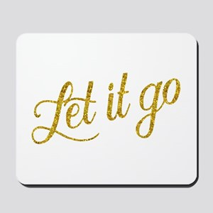 Let It Go Gold Faux Foil Glitter Metalli Mousepad