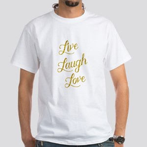 Live Laugh Love Gold Faux Foil Glittery Me T-Shirt