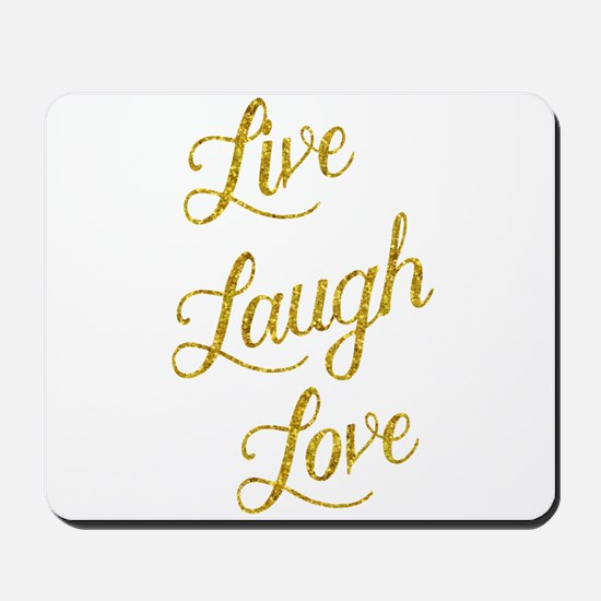 Live Laugh Love Gold Faux Foil Glittery Mousepad