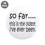 The Oldest I've Been 3.5