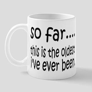 The Oldest I've Been Mug
