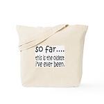 The Oldest I've Been Tote Bag