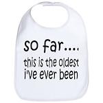 The Oldest I've Been Bib
