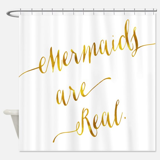 Mermaids are Real Gold Faux Foil Me Shower Curtain