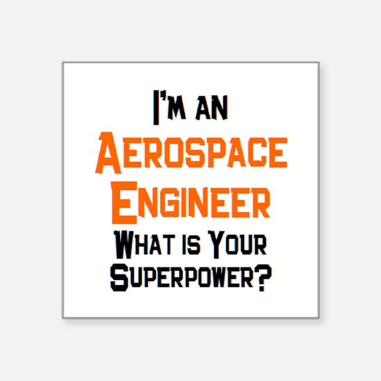"aerospace engineer Square Sticker 3"" x 3"""