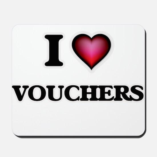 I love Vouchers Mousepad