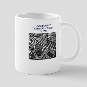 I was born at Tachikawa Air Base Japan Mugs