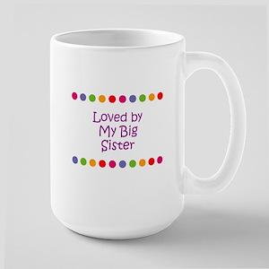 Loved by My Big Sister Mugs