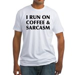 I Run On Coffee and Sarcasm Fitted T-Shirt