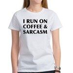 I Run On Coffee and Sarcasm Women's T-Shirt