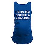I Run On Coffee and Sarcasm Maternity Tank Top