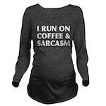 I Run On Coffee and Long Sleeve Maternity T-Shirt