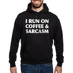I Run On Coffee and Sarcasm Hoodie (dark)