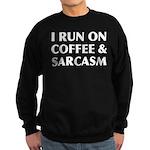 I Run On Coffee and Sarcasm Sweatshirt (dark)