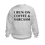 I Run On Coffee and Sarcasm Kids Sweatshirt