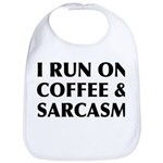 I Run On Coffee and Sarcasm Bib