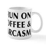 I Run On Coffee and Sarcasm Mug