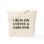 I Run On Coffee and Sarcasm Tote Bag