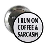 I Run On Coffee and Sarcasm 2.25