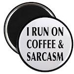 I Run On Coffee and Sarcas 2.25