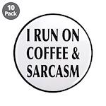 I Run On Coffee and Sarcasm 3.5