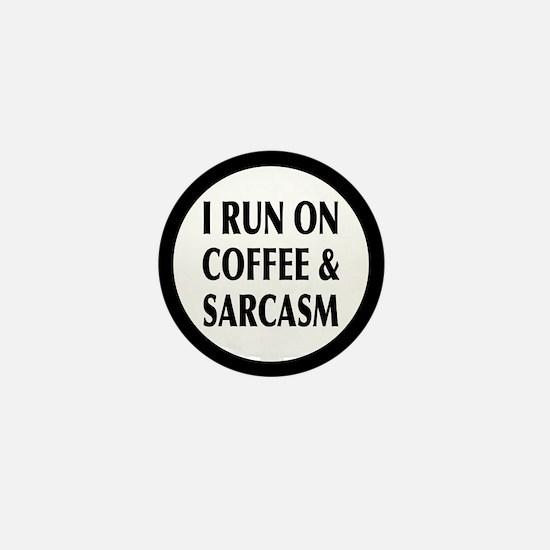 I Run On Coffee and Sarcasm Mini Button